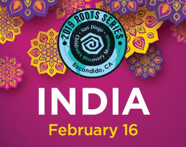 Roots Series: India | San Diego Children's Discovery Museum